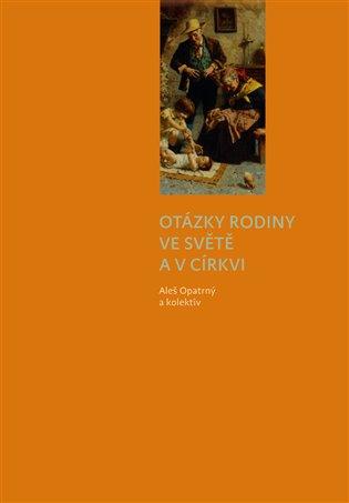 Otázky rodiny ve světě a v církvi - kolektivní monografie